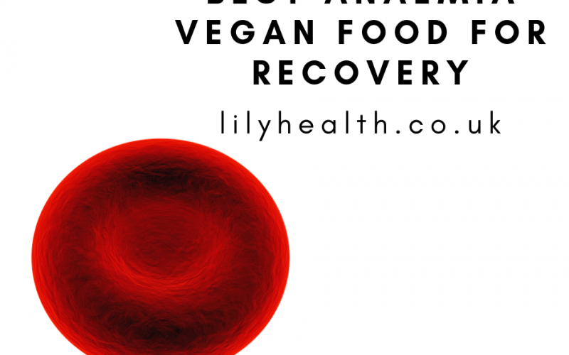 Best Anaemia Vegan Food for Recovery