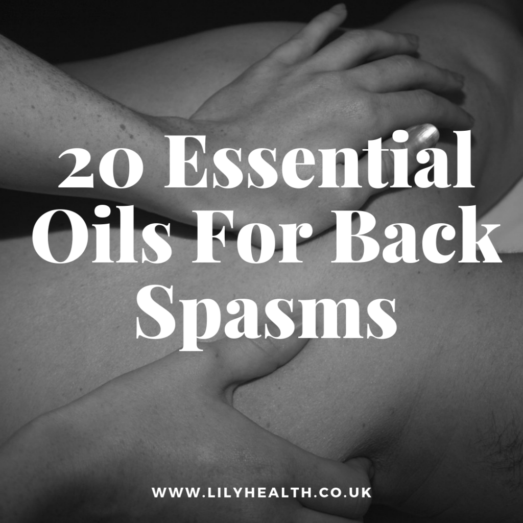 20 Essential Oils For Back Spasms
